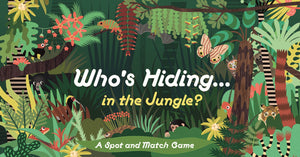 Who's Hiding... In the Jungle? A Spot and Match Game