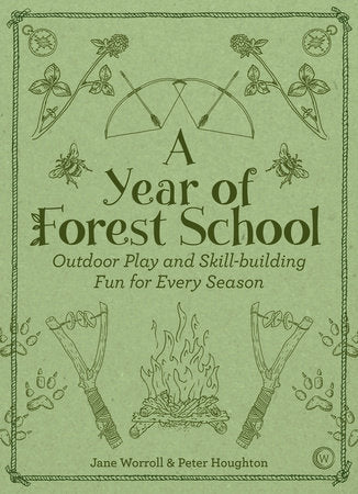 A Year of Forest School — Jane Worroll & Peter Houghton