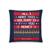 "Billions All I Want This Holiday is F*** You Money Throw Pillow - 16"" x 16"""