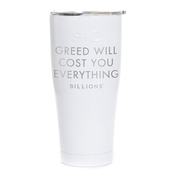 Billions Greed Will Cost You Everything Laser Engraved SIC Tumbler
