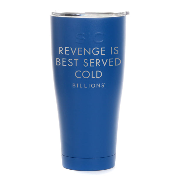 Billions Revenge Is Best Served Cold Laser Engraved SIC Tumbler