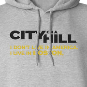 City on a Hill I Don't Live in America Fleece Hooded Sweatshirt