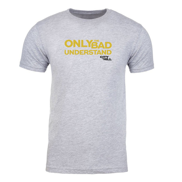 City on a Hill Only the Bad Understand Adult Short Sleeve T-Shirt