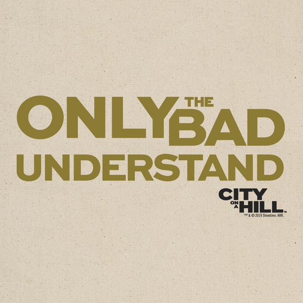 City on a Hill Only the Bad Understand Canvas Tote