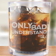 City on a Hill Only the Bad Understand Laser Engraved Rocks Glass