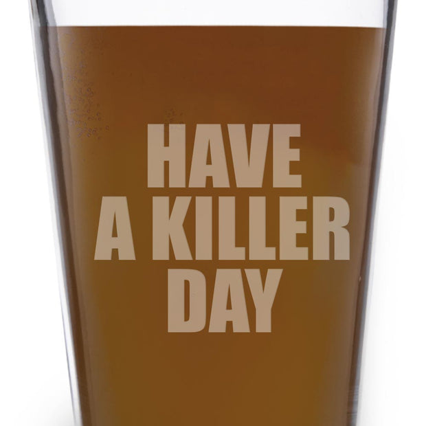 Dexter Have a Killer Day 16 oz Laser Engraved Pint Glass