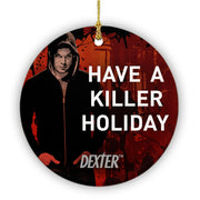 Dexter Have a Killer Holiday Double Sided Ornament