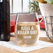 Dexter Have a Killer Day Personalized Stemless Wine Glass