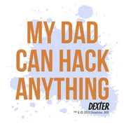 Dexter My Dad Can Hack Anything Kids Short Sleeve T-Shirt