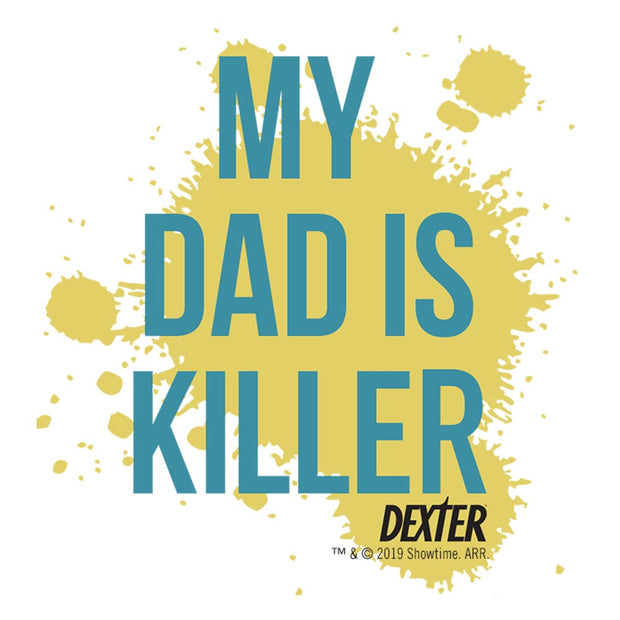 DexterMy Dad is Killer Baby Bodysuit