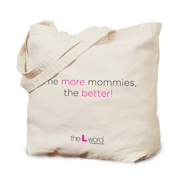 The L Word The More Mommies the Better Canvas Tote