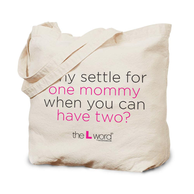 The L Word Why Settle for 1 Mommy When You Can Have 2? Canvas Tote