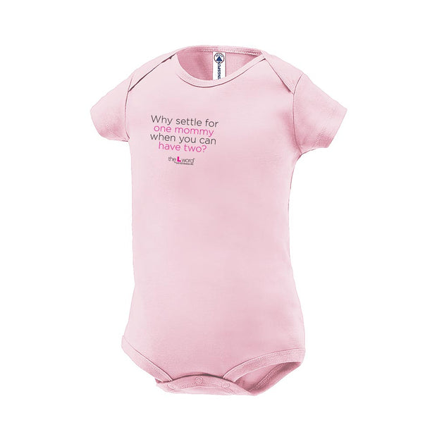The L Word Why Settle for 1 Mommy When You Can Have 2? Baby Bodysuit