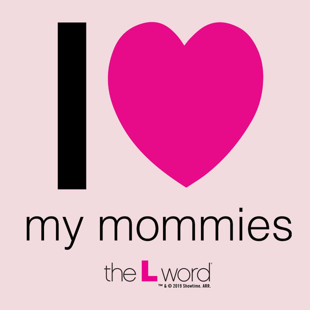 The L Word I Love My Mommies Toddler Short Sleeve T-Shirt