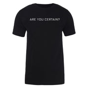 Billions Are You Certain? Adult Short Sleeve T-Shirt