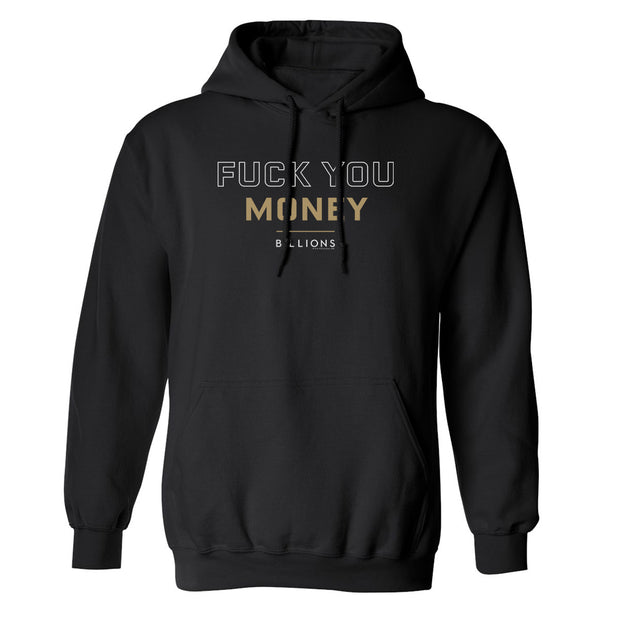 Billions Fuck You Money Fleece Hooded Sweatshirt