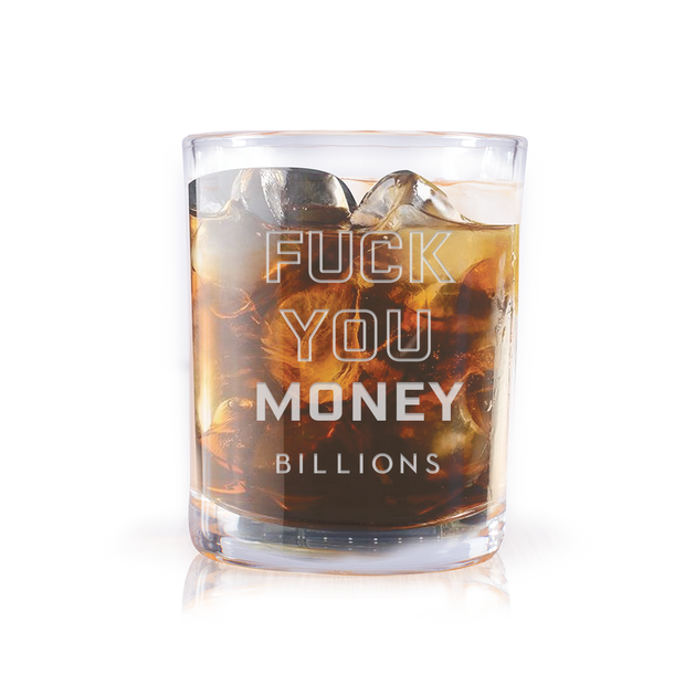 Billions Fuck You Money Laser Engraved Rocks Glass