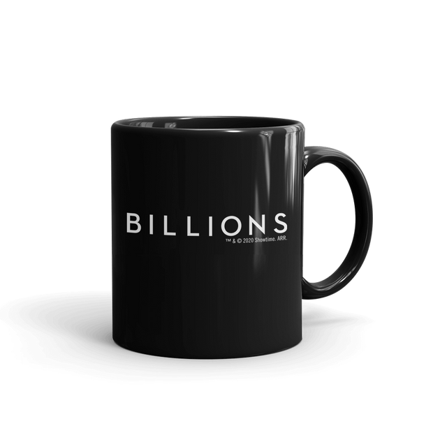 Billions I Am Not Uncertain Black Mug