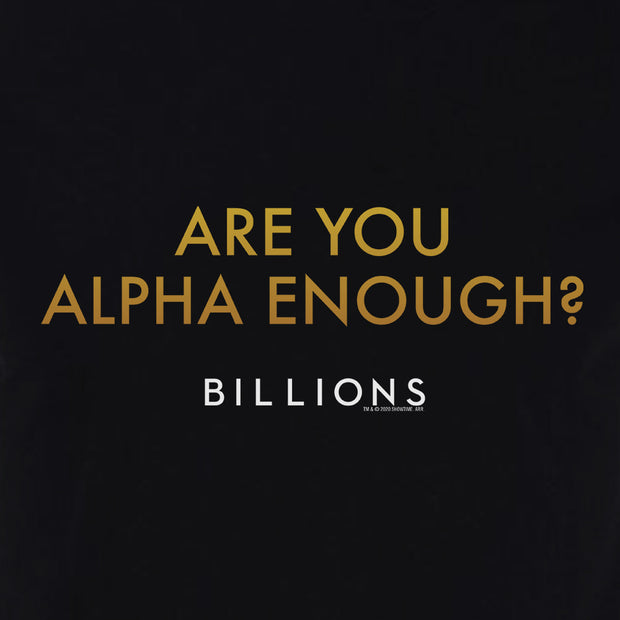 Billions Are You Alpha Enough? Adult Short Sleeve T-Shirt
