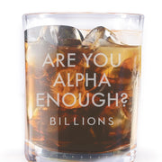 Billions Are You Alpha Enough? Laser Engraved Rocks Glass