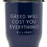 Billions Greed Will Cost You Everything 20 oz RTIC tumbler