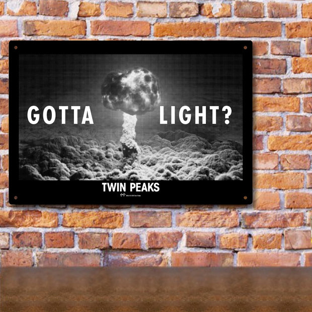 Twin Peaks Gotta Light? Metal Sign