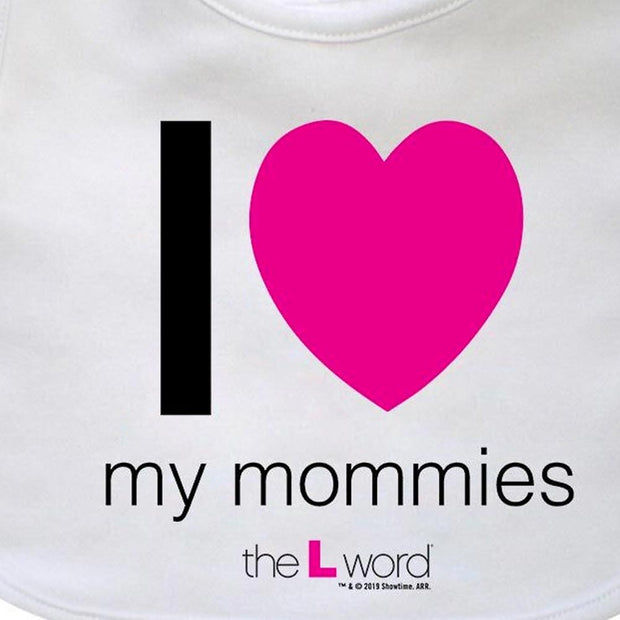 The L Word I Love My Mommies Baby Bib
