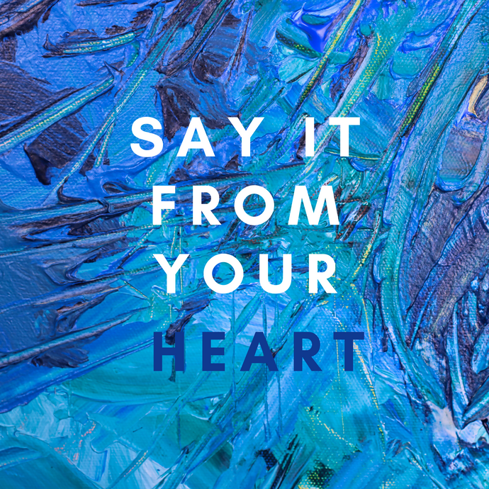 Say It From Your Heart