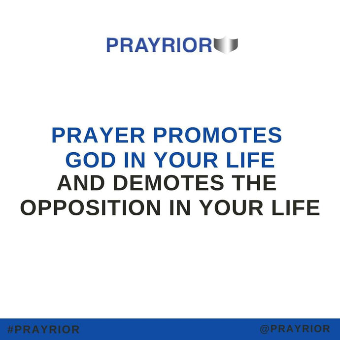 Prayer Promotes God In Your Life