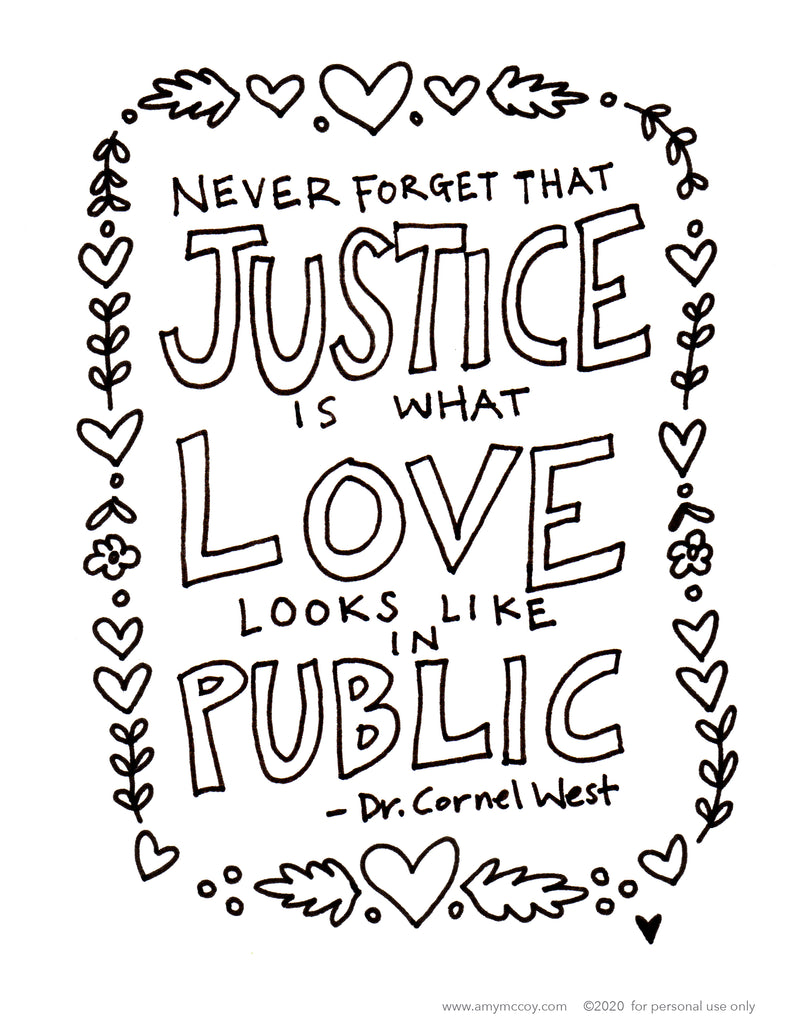 Justice is What Love Looks Like in Public free coloring sheet - tiny farmhouse by Amy McCoy