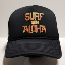 Load image into Gallery viewer, SURF WITH ALOHA - BLACK FOAM TRUCKER
