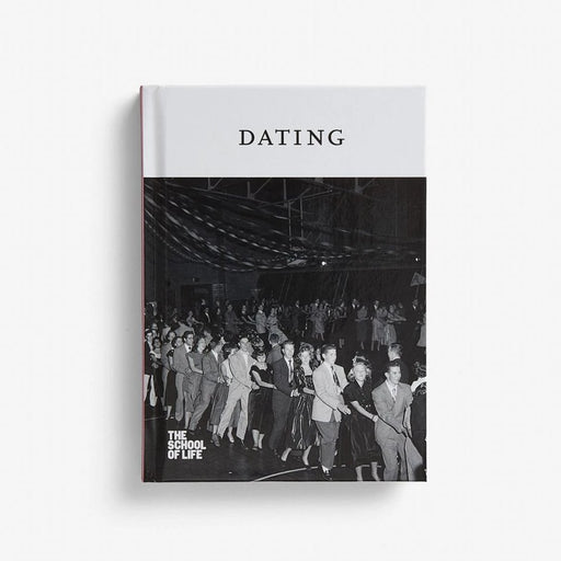 DATING - THE SCHOOL OF LIFE