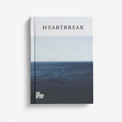 HEARTBREAK - THE SCHOOL OF LIFE