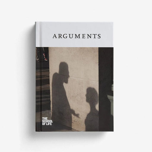 ARGUMENTS - THE SCHOOL OF LIFE