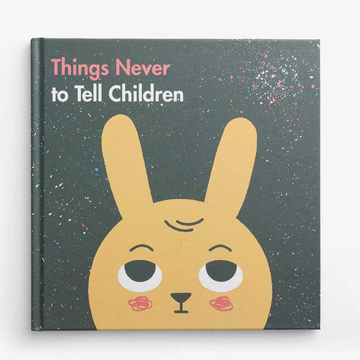 Things to Never Tell Children - The School of Life
