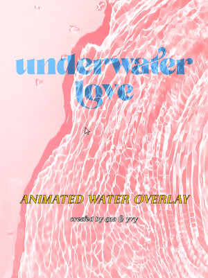 Underwater Love | Animated Water Texture Overlay - ANA & YVY
