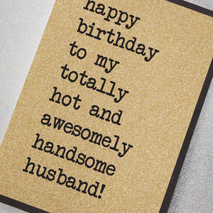 Happy Birthday to My Totally Hot and Awesomely Handsome Husband