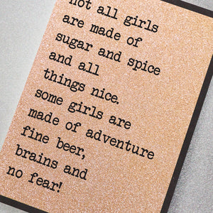 Not All Girls Are Made Of Sugar And Spice...