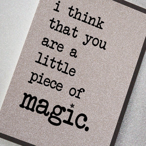 I Think That You are a Little Bit Of Magic