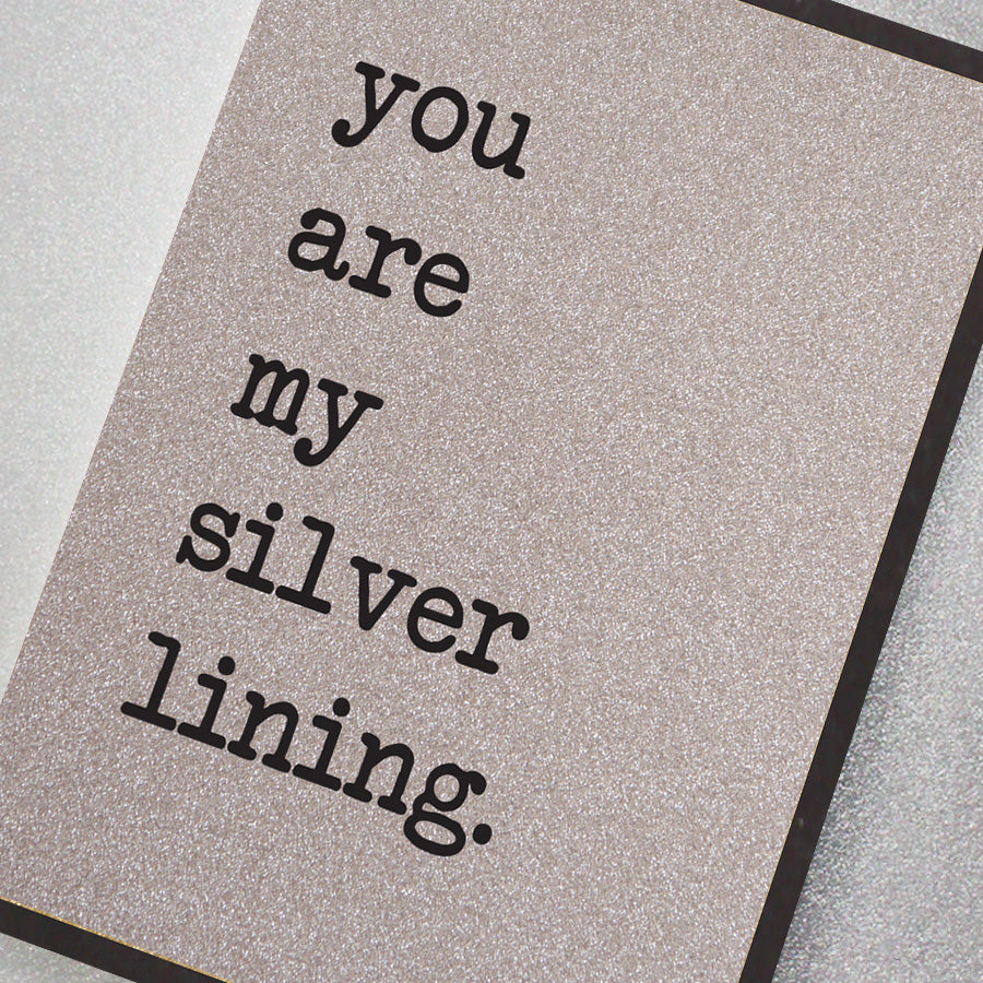 You Are My Silver Lining
