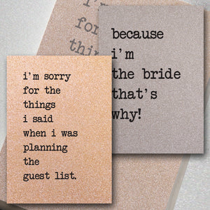 I'm Sorry For The Things I Said / Because I'm The Bride, That's Why