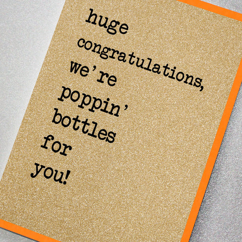 Huge Congratulations We're Poppin' Bottles For You
