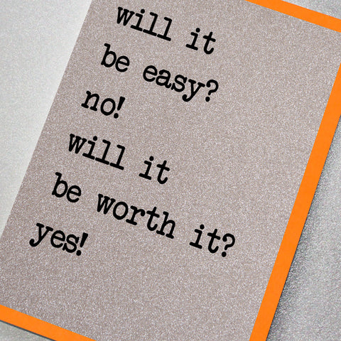 Will It Be Easy? No! Will It Be Worth It? Yes