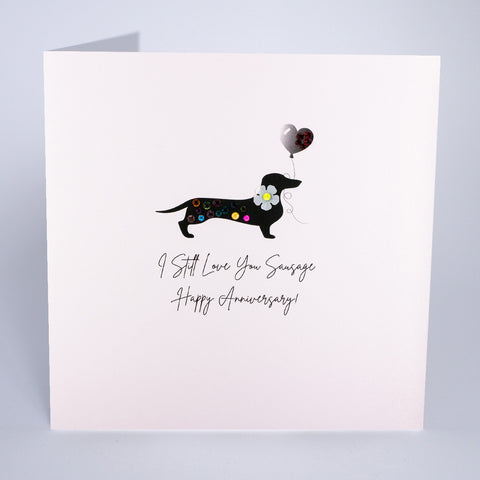 I Still Love you Sausage - Happy Anniversary