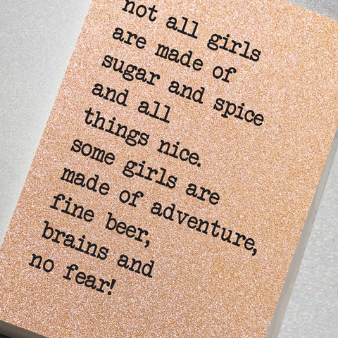 Not All Girls Are Made Of Sugar and Spice and All Things Nice!