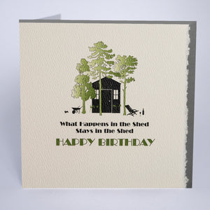 What happens in the shed…Happy Birthday