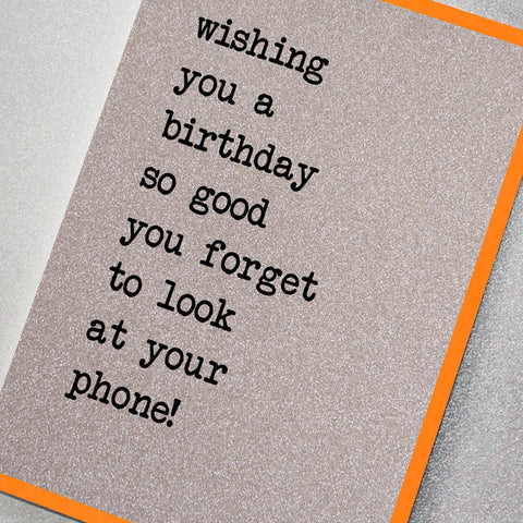 A Birthday So Good You Forget To Look At Your Phone