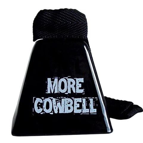 Gotta Have MORE Cowbell?