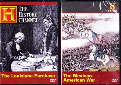 The History Channel : The Louisiana Purchase , The Mexican American War : Expanding America'S Borders