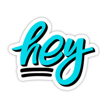 "Load image into Gallery viewer, ""Hey"" Sticker"